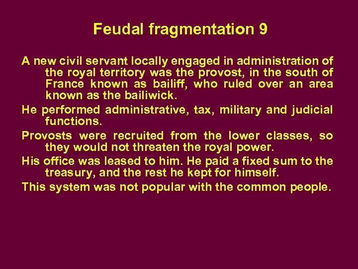 Feudal fragmentation 9 A new civil servant locally engaged in administration of the royal