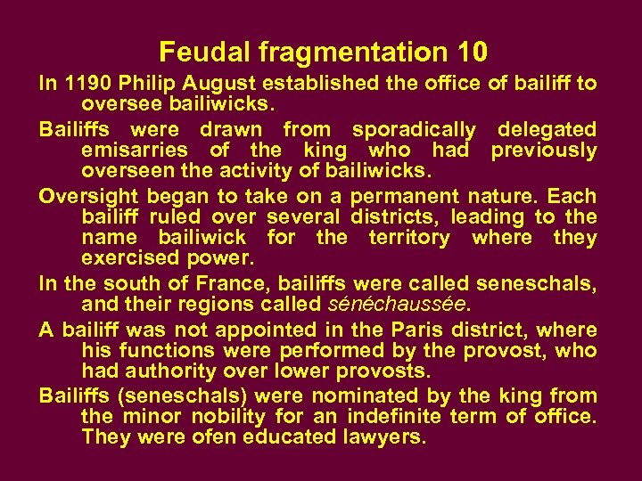 Feudal fragmentation 10 In 1190 Philip August established the office of bailiff to oversee