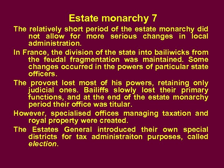 Estate monarchy 7 The relatively short period of the estate monarchy did not allow