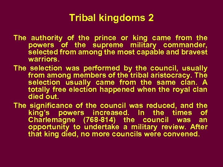 Tribal kingdoms 2 The authority of the prince or king came from the powers