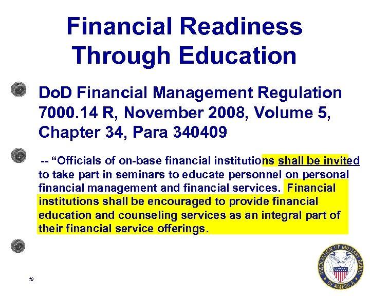 Financial Readiness Through Education Do. D Financial Management Regulation 7000. 14 R, November 2008,