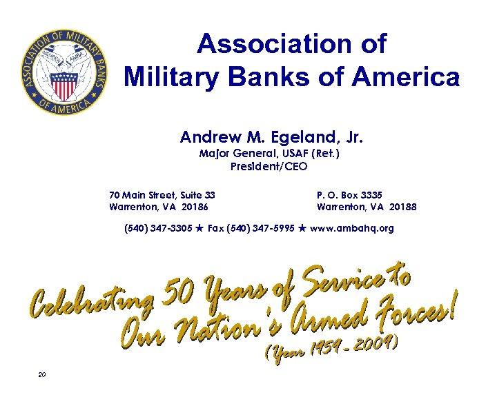 Association of Military Banks of America Andrew M. Egeland, Jr. Major General, USAF (Ret.