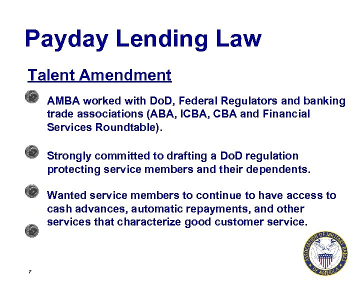 Payday Lending Law Talent Amendment AMBA worked with Do. D, Federal Regulators and banking