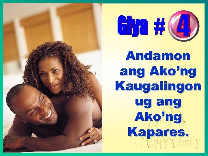 Andamon ang Ako'ng Kaugalingon ug ang Ako'ng Kapares.