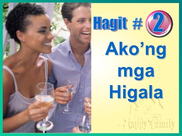 Ako'ng mga Higala