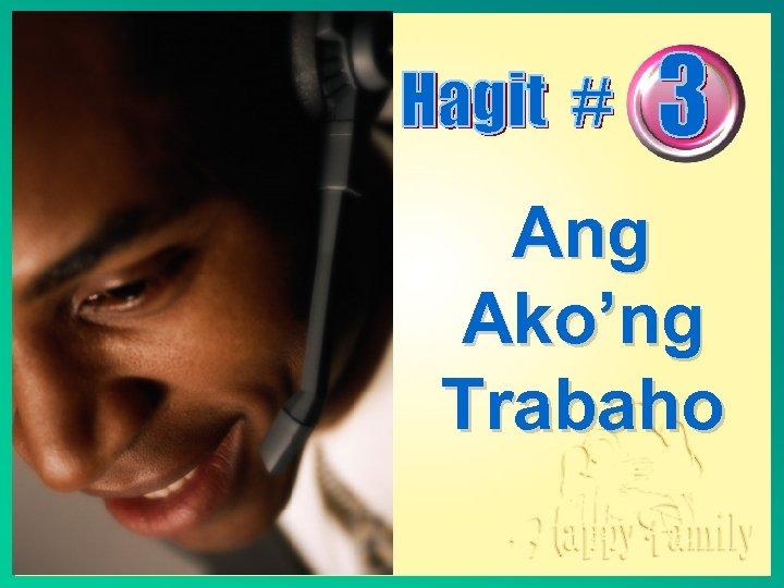 Ang Ako'ng Trabaho