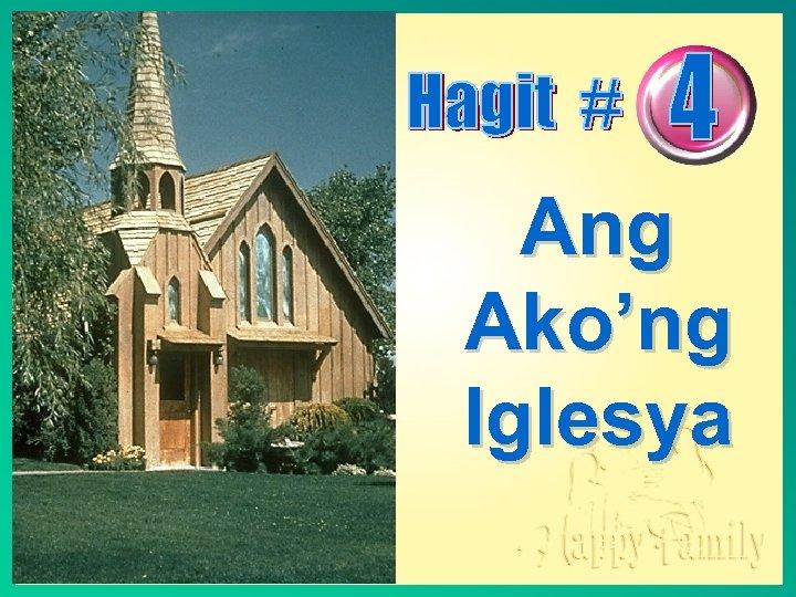 Ang Ako'ng Iglesya