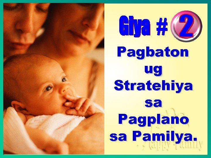 Pagbaton ug Stratehiya sa Pagplano sa Pamilya.