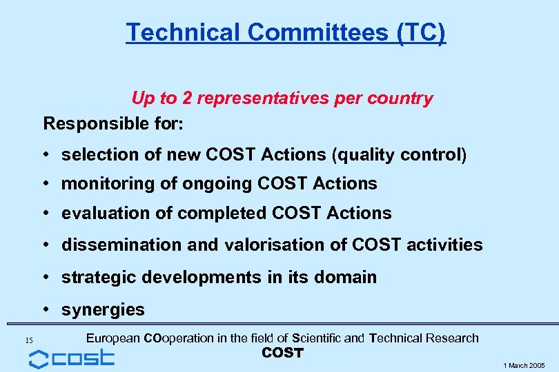 Technical Committees (TC) Up to 2 representatives per country Responsible for: • selection of