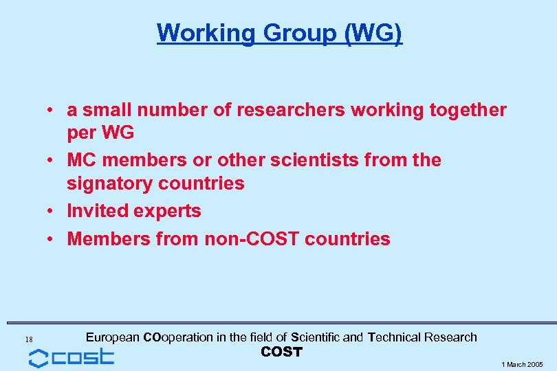 Working Group (WG) • a small number of researchers working together per WG •