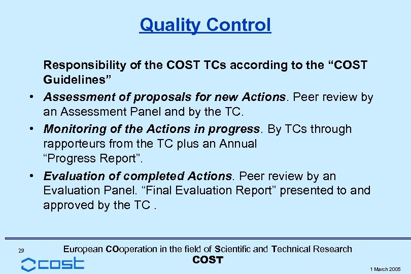 """Quality Control Responsibility of the COST TCs according to the """"COST Guidelines"""" • Assessment"""