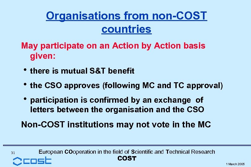 Organisations from non-COST countries May participate on an Action by Action basis given: h