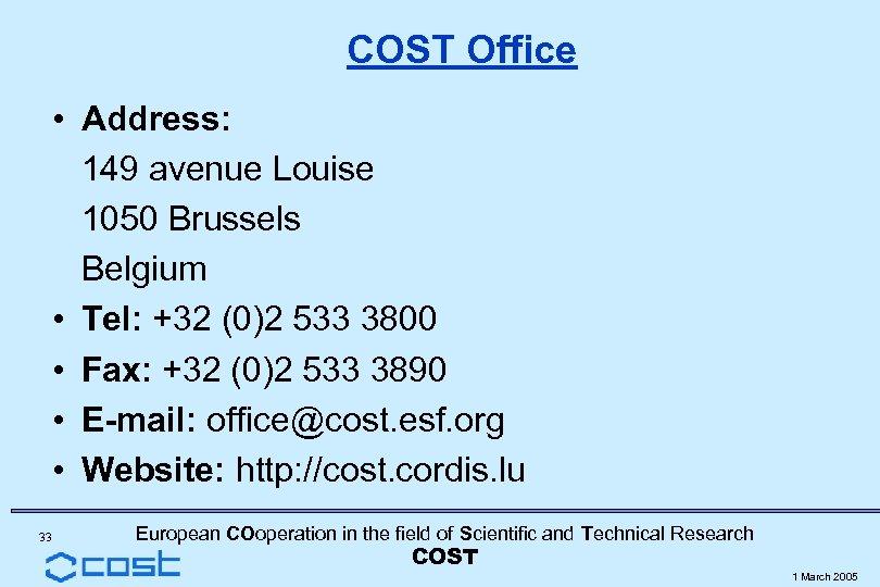 COST Office • Address: 149 avenue Louise 1050 Brussels Belgium • Tel: +32 (0)2