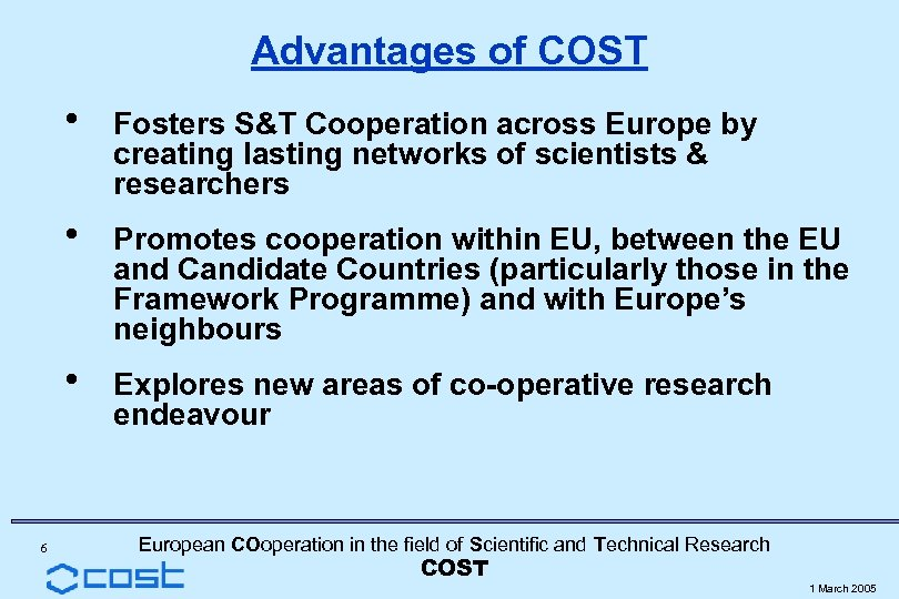 Advantages of COST h Fosters S&T Cooperation across Europe by creating lasting networks of