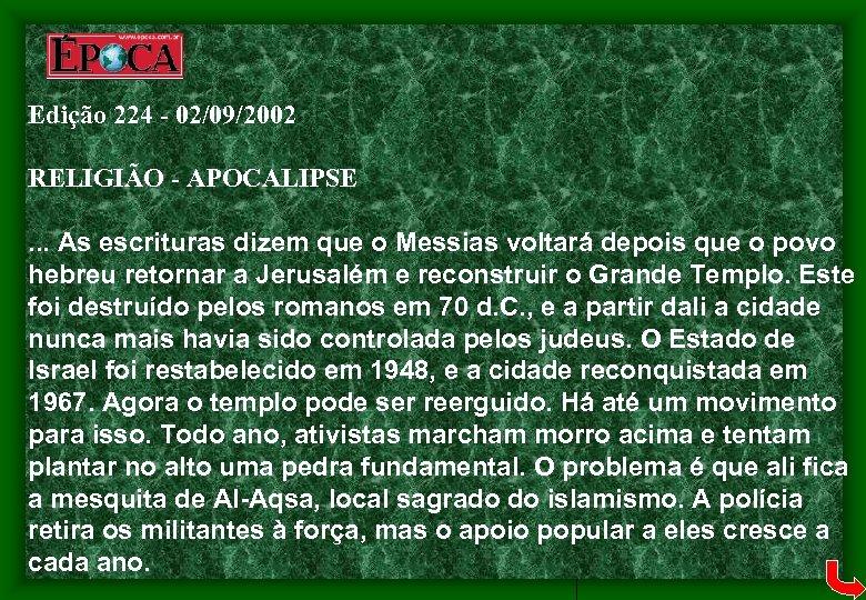 Edição 224 - 02/09/2002 RELIGIÃO - APOCALIPSE. . . As escrituras dizem que o