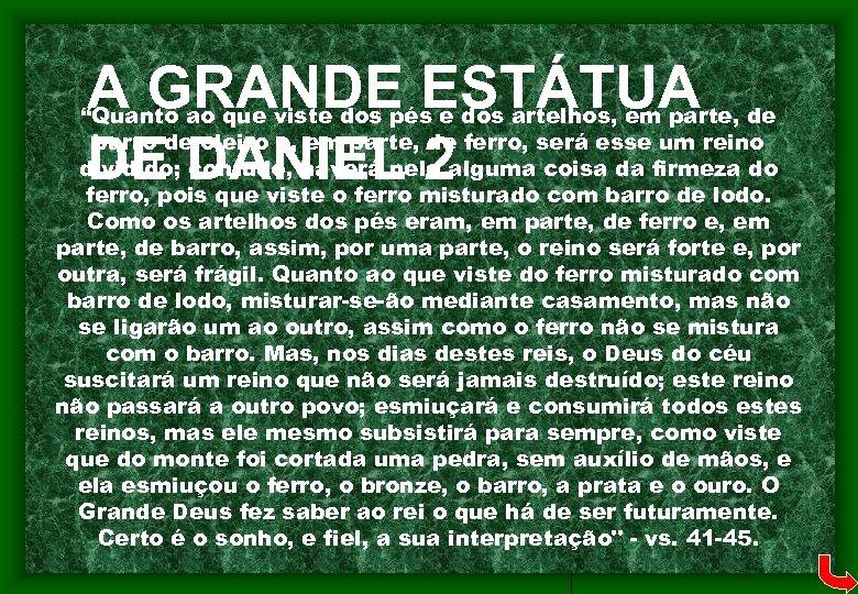 """A GRANDE ESTÁTUA DE DANIEL 2 """"Quanto ao que viste dos pés e dos"""