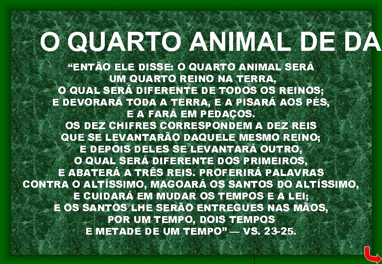 """O QUARTO ANIMAL DE DAN """"ENTÃO ELE DISSE: O QUARTO ANIMAL SERÁ UM QUARTO"""