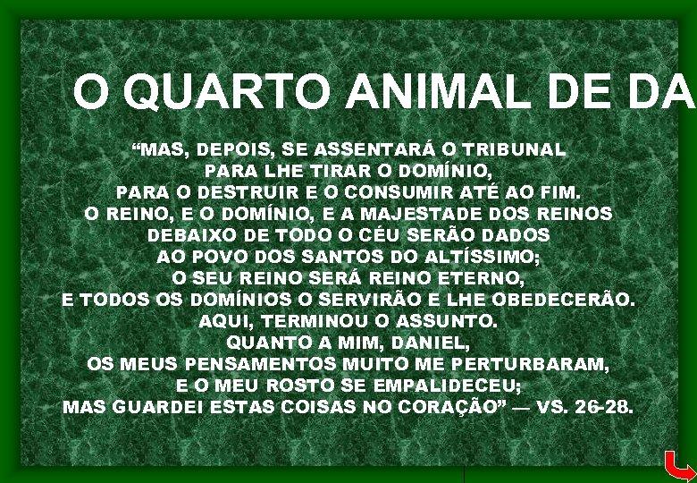 """O QUARTO ANIMAL DE DAN """"MAS, DEPOIS, SE ASSENTARÁ O TRIBUNAL PARA LHE TIRAR"""