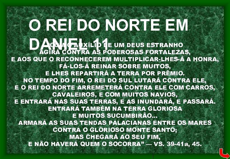 """O REI DO NORTE EM DANIEL 11 """"COM O AUXÍLIO DE UM DEUS ESTRANHO"""