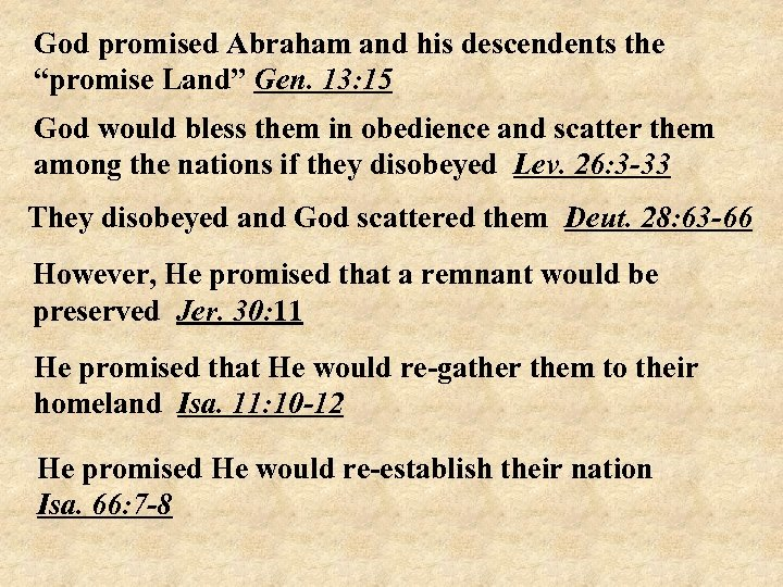 """God promised Abraham and his descendents the """"promise Land"""" Gen. 13: 15 God would"""