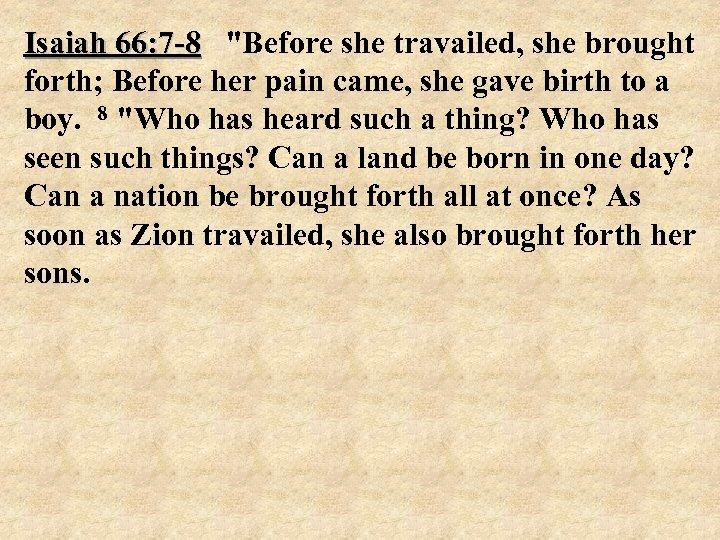 Isaiah 66: 7 -8