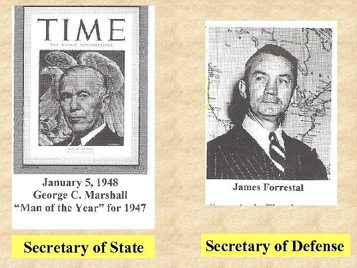 Secretary of State Secretary of Defense