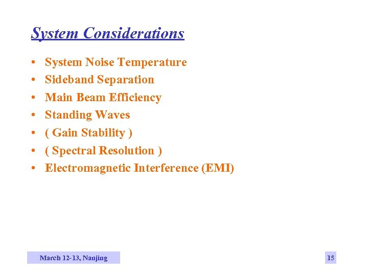 System Considerations • • System Noise Temperature Sideband Separation Main Beam Efficiency Standing Waves