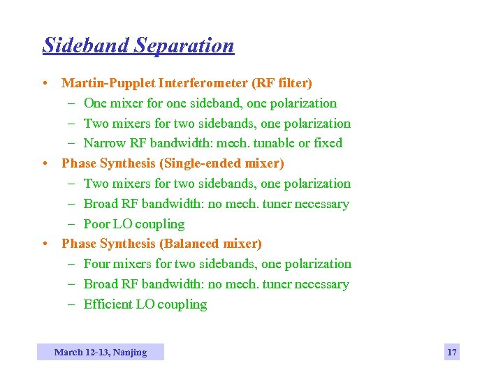 Sideband Separation • Martin-Pupplet Interferometer (RF filter) – One mixer for one sideband, one