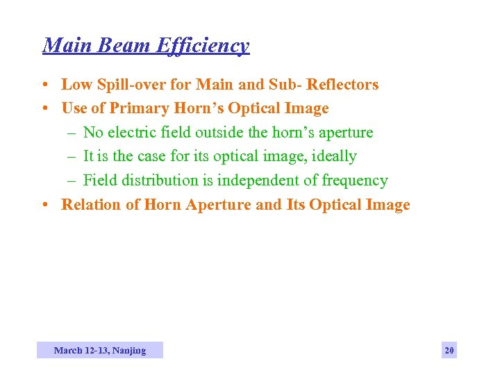 Main Beam Efficiency • Low Spill-over for Main and Sub- Reflectors • Use of