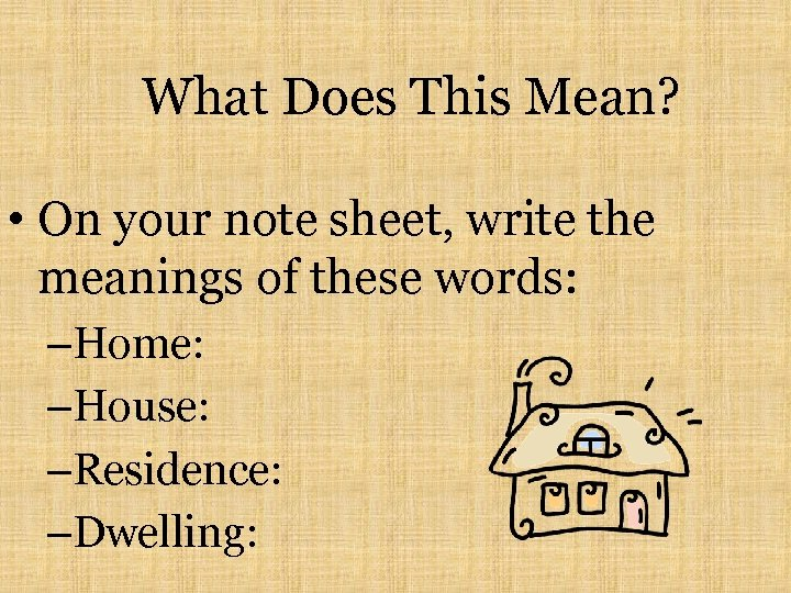What Does This Mean? • On your note sheet, write the meanings of these