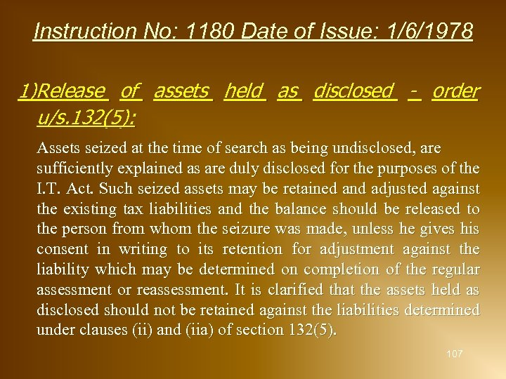 Instruction No: 1180 Date of Issue: 1/6/1978 1)Release of assets held as disclosed -