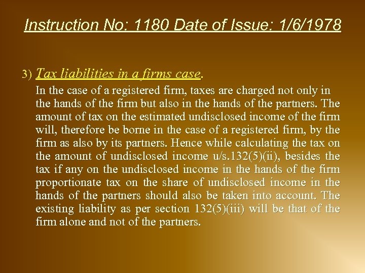 Instruction No: 1180 Date of Issue: 1/6/1978 3) Tax liabilities in a firms case.