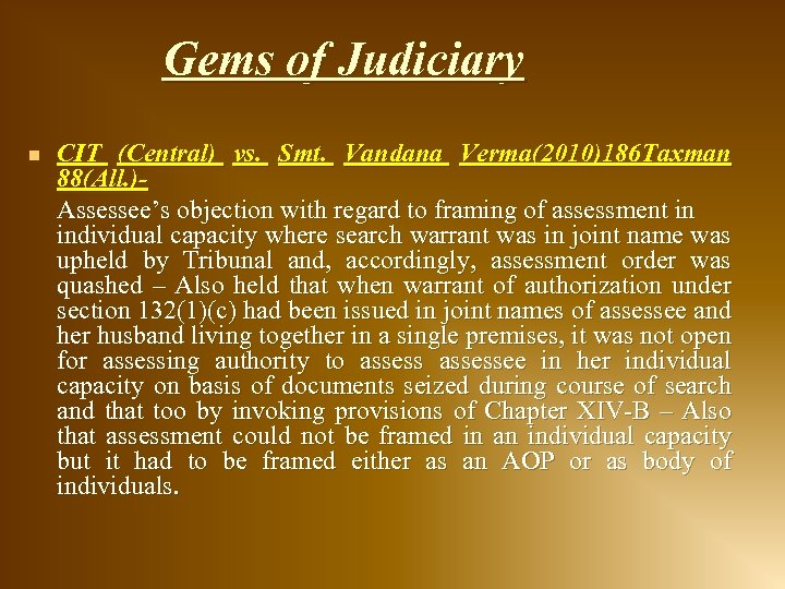 Gems of Judiciary n CIT (Central) vs. Smt. Vandana Verma(2010)186 Taxman 88(All. )- Assessee's