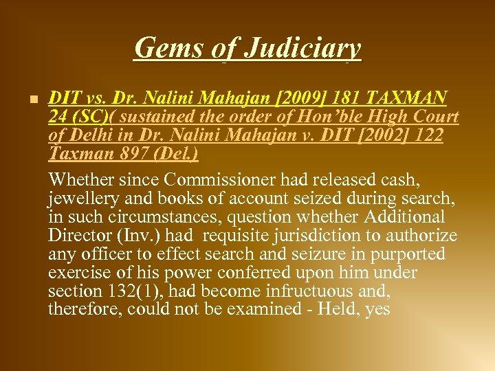 Gems of Judiciary n DIT vs. Dr. Nalini Mahajan [2009] 181 TAXMAN 24 (SC)(