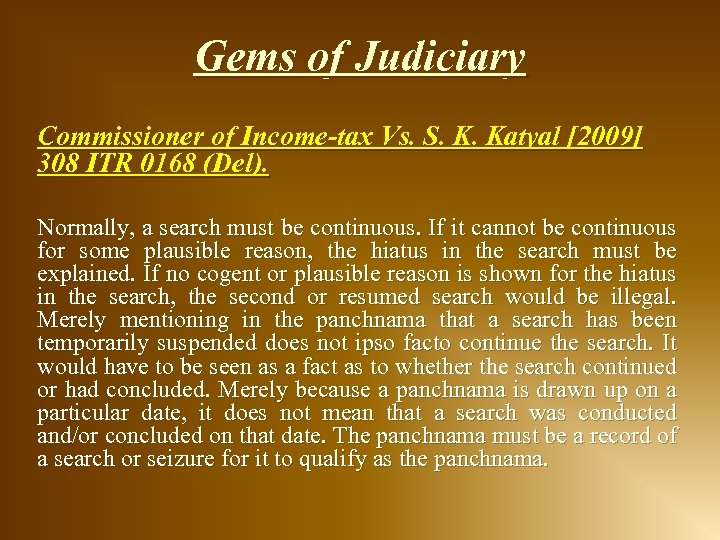 Gems of Judiciary Commissioner of Income-tax Vs. S. K. Katyal [2009] 308 ITR 0168