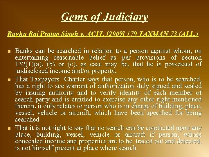 Gems of Judiciary Raghu Raj Pratap Singh v. ACIT, [2009] 179 TAXMAN 73 (ALL.
