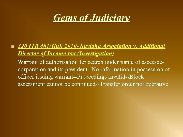 Gems of Judiciary n 320 ITR 461(Guj) 2010 - Suvidha Association v. Additional Director