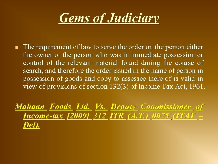 Gems of Judiciary n The requirement of law to serve the order on the