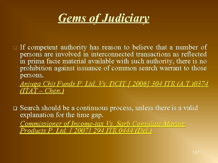Gems of Judiciary q If competent authority has reason to believe that a number