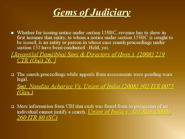 Gems of Judiciary n Whether for issuing notice under section 158 BC, revenue has