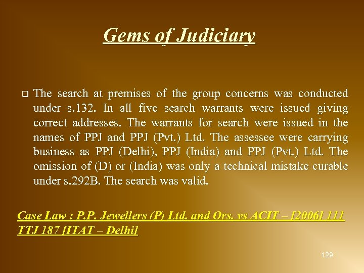 Gems of Judiciary q The search at premises of the group concerns was conducted