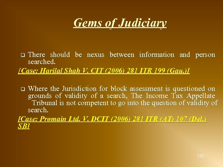 Gems of Judiciary There should be nexus between information and person searched. [Case: Harilal