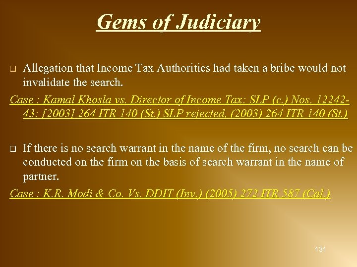Gems of Judiciary Allegation that Income Tax Authorities had taken a bribe would not