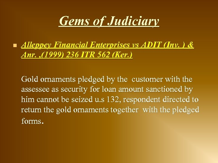 Gems of Judiciary n Alleppey Financial Enterprises vs ADIT (Inv. ) & Anr. ,