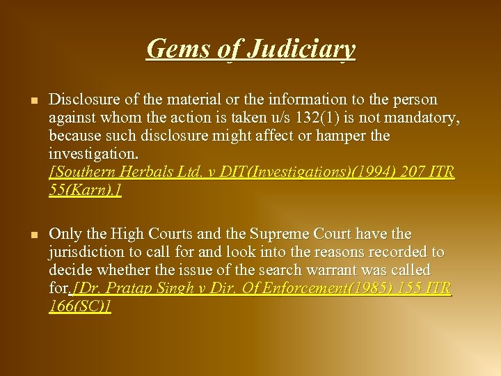 Gems of Judiciary n Disclosure of the material or the information to the person