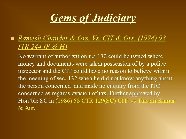 Gems of Judiciary n Ramesh Chander & Ors. Vs. CIT & Ors. (1974) 93