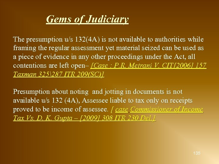 Gems of Judiciary The presumption u/s 132(4 A) is not available to authorities while