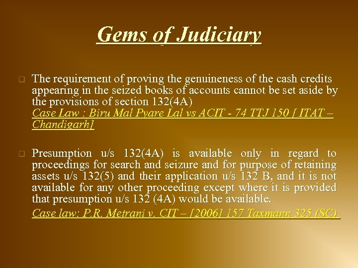 Gems of Judiciary q The requirement of proving the genuineness of the cash credits