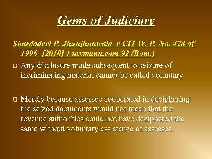 Gems of Judiciary Shardadevi P. Jhunjhunwala v CIT W. P. No. 428 of 1996