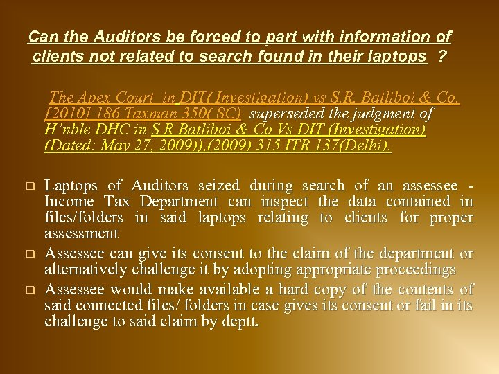Can the Auditors be forced to part with information of clients not related to